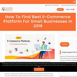 How to Find the Best E-Commerce Platform for Small Businesses
