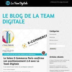 Le Salon E-Commerce Paris confirme son positionnement 2.0 La Team Digitale