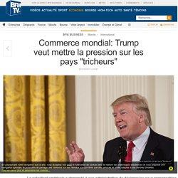 Commerce mondial: Trump veut mettre la pression sur les pays « tricheurs »