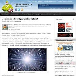 Le e-commerce est-il prêt pour un 2ème Big Bang ?