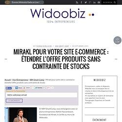 Mirakl pour votre site e-commerce : étendre l'offre produits sans contrainte de stocks