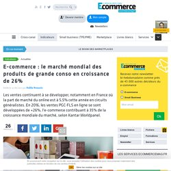 E-commerce : le marché mondial des produits de grande conso en croissance de 26%