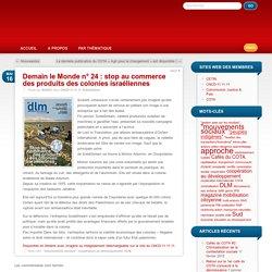 Demain le Monde n° 24 : stop au commerce des produits des colonies israéliennes » SUDOC