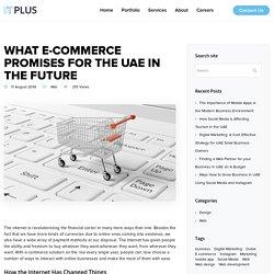 What E-Commerce Promises for the UAE in the Future - Web Design Dubai, Web Development in UAE