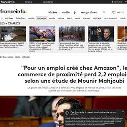 """""""Pour un emploi créé chez Amazon"""", le commerce de proximité perd 2,2 emplois, selon une étude de Mounir Mahjoubi"""