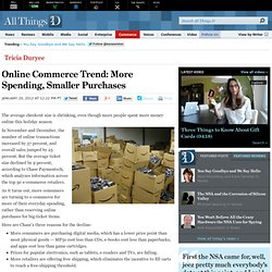 Online Commerce Trend: More Spending, Smaller Purchases - Tricia Duryee - Commerce