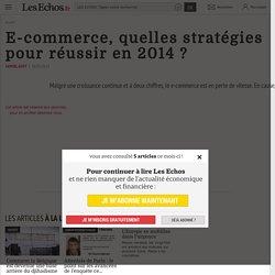 E-commerce, quelles stratégies pour réussir en 2014 ?, Le Cercle