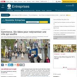Commerce. Six idées pour redynamiser une ville qui souffre