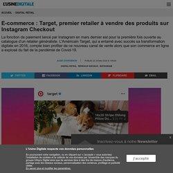 E-commerce : Target, premier retailer à vendre des produits sur Instagram Checkout