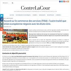 Accord sur le commerce des services (TISA): l'autre traité que l'UE négocie avec les Etats-Unis