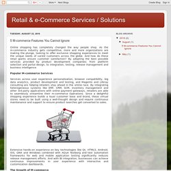 Retail & e-Commerce Services / Solutions: 5 M-commerce Features You Cannot Ignore