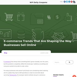 E-commerce Trends That Are Shaping the Way Businesses Sell Online