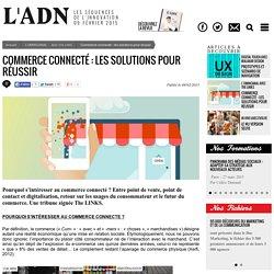 Commerce connecté : les solutions pour réussir - L'OMNICANAL