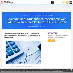 L'e-commerce, la mobilité et les solutions web ont tiré l'activité de SQLI au 1e trimestre 2017