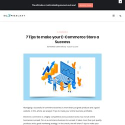 7 Tips to make your E-Commerce Store a Success - Ecom Galaxy