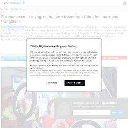 E-commerce : La vague du live streaming séduit les marques françaises