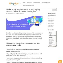 Make your e-commerce brand highly successful with these strategies - Ezyslips
