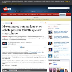 M-commerce : on navigue et on achète plus sur tablette que sur smartphone