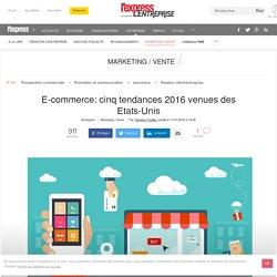 E-commerce: cinq tendances 2016 venues des Etats-Unis