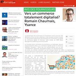 Vers un commerce totalement digitalisé? Romain Chaumais, Ysance