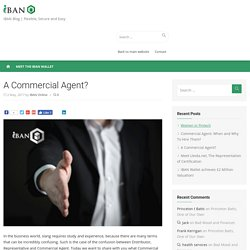 A Commercial Agent? We want to share with you what Commercial Agents is.