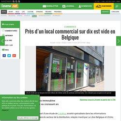 Près d'un local commercial sur dix est vide en Belgique