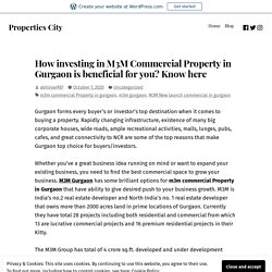 How investing in M3M Commercial Property in Gurgaon is beneficial for you? Know here – Properties City