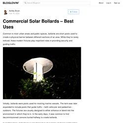 Commercial Solar Bollards – Best Uses