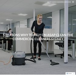 5 Reasons why to rely on ASAP CLEAN-the Commercial Cleaners Sydney