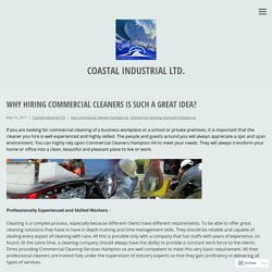 Why Hiring Commercial Cleaners is Such a Great Idea? – Coastal Industrial LTD.