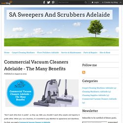 Commercial Vacuum Cleaners Adelaide - The Many Benefits