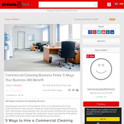 Commercial Cleaning Business Perks: 5 Ways Your Business Will Benefit Article