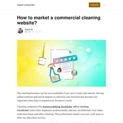 How to market a commercial cleaning website? - Nabeel's Newsletter