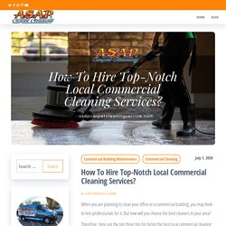 Tips To Hire Best Local Commercial Cleaning Services in Your Area