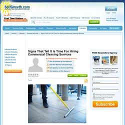 Signs That Tell It Is Time For Hiring Commercial Cleaning Services