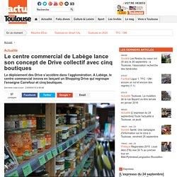 Le centre commercial de Labège lance son concept de Drive collectif avec cinq boutiques