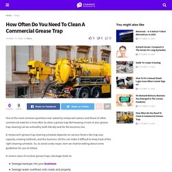 How Often Do You Need To Clean A Commercial Grease Trap