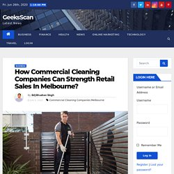Commercial Cleaning Companies Can Strength Retail Sales In Melbourne