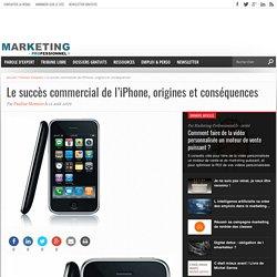 Le succès commercial de l'iPhone, origines et conséquences