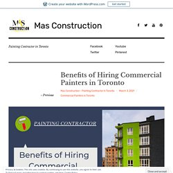 Benefits of Hiring Commercial Painters in Toronto – Mas Construction