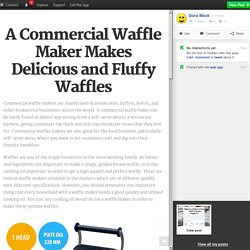 A Commercial Waffle Maker Makes Delicious and Fluffy Waffles