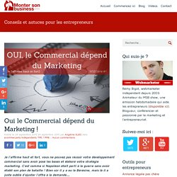 Oui le Commercial dépend du Marketing