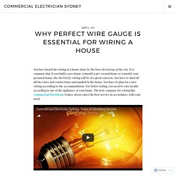 Why Perfect Wire Gauge Is Essential For Wiring A House – Commercial Electrician Sydney