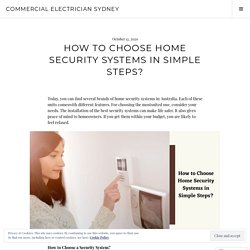 How to Choose Home Security Systems in Simple Steps?