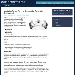 Mediation Timing Part 2 - Commercial, Corporate, Employment - Gary P Shaffer