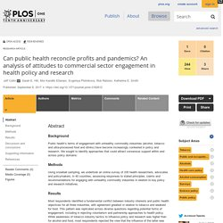 PLOS 08/09/17 Can public health reconcile profits and pandemics? An analysis of attitudes to commercial sector engagement in health policy and research
