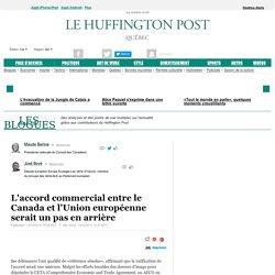 L'accord commercial entre le Canada et l'Union européenne serait un pas en arrière