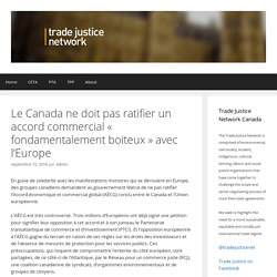 Le Canada ne doit pas ratifier un accord commercial « fondamentalement boiteux » avec l'Europe – Trade Justice Network