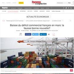 Baisse du déficit commercial français en mars: la fausse bonne nouvelle?