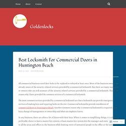 Best Locksmith For Commercial Doors in Huntington Beach – Goldenlocks